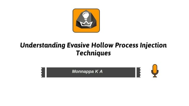 Understanding evasive hollow process injection techniques   monnappa k a