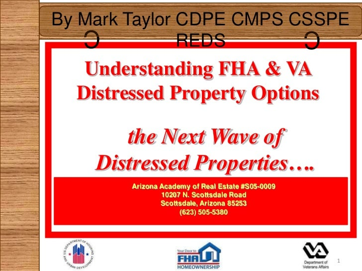 By Mark Taylor CDPE CMPS CSSPE   C                                               C               REDS   Understanding FHA ...