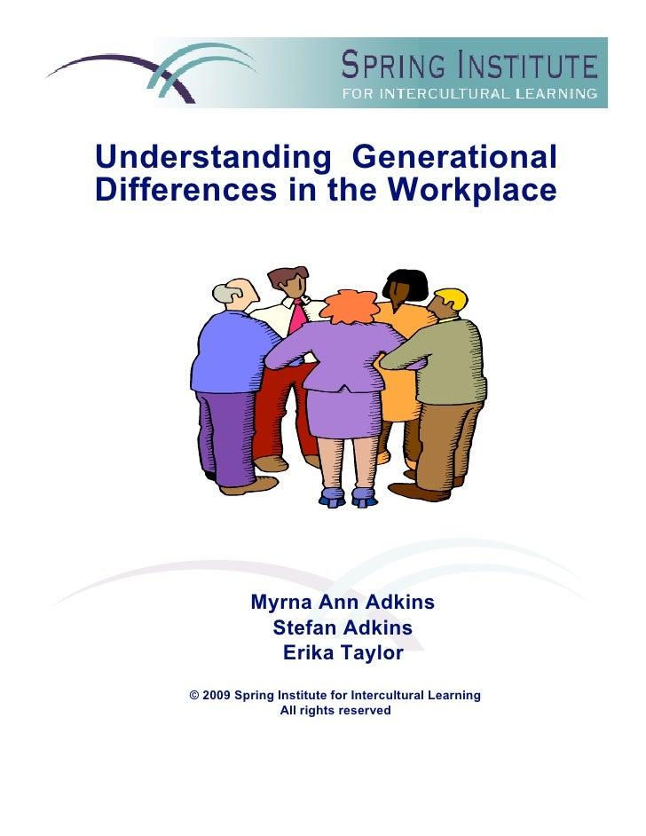 Understanding Generational Differences in the Workplace                    Myrna Ann Adkins                 Stefan Adkins ...