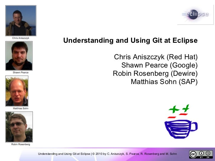 Understanding and Using Git at Eclipse                                                       Chris Aniszczyk (Red Hat)    ...