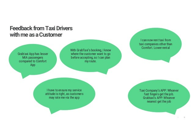 10| FeedbackfromTaxiDrivers withmeasaCustomer Grabtaxi App has lesser MIA passengers compared to Comfort App Grabtaxi App ...