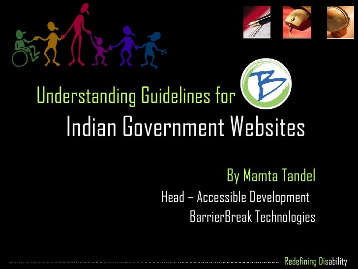 Understanding Guidelines for  Indian Government Websites By Mamta Tandel Head – Accessible Development  BarrierBreak Techn...