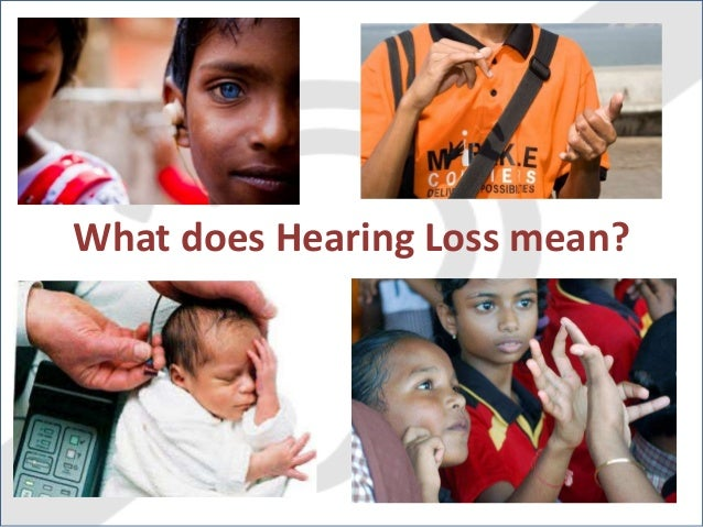 What does Hearing Loss mean?