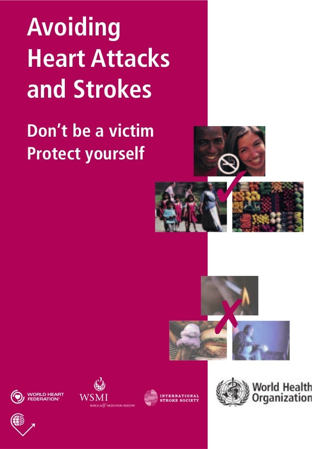 Avoiding Heart Attacks and Strokes Don't be a victim Protect yourself