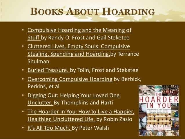 hoarding disorder Hoarding disorder is the name of a psychiatric condition that produces symptoms such as the compulsive urge to acquire unusually large amounts of possessions and an inability to voluntarily get rid of those possessions, even when they have no practical usefulness or monetary value.