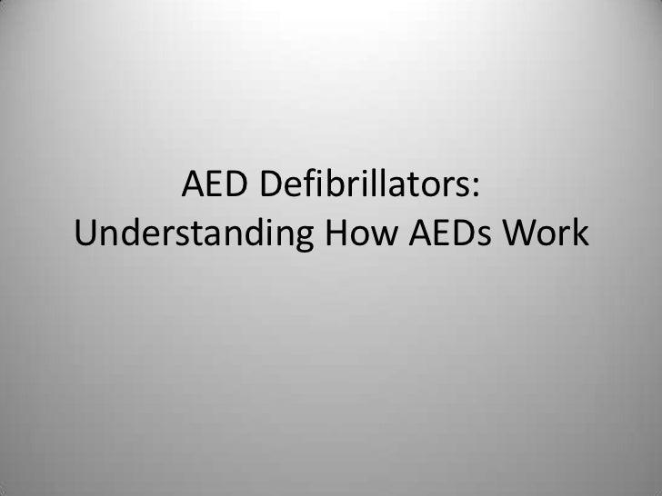 AED Defibrillators: Understanding How AEDs Work<br />