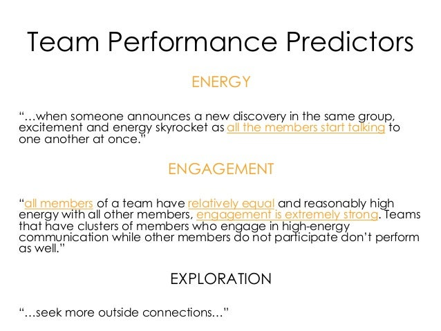 """Team Performance Predictors ENERGY """"…when someone announces a new discovery in the same group, excitement and energy skyro..."""