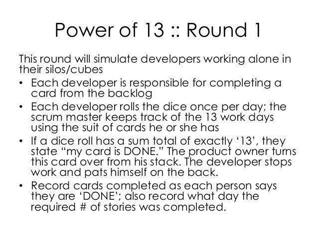 Power of 13 :: Round 1 This round will simulate developers working alone in their silos/cubes • Each developer is responsi...