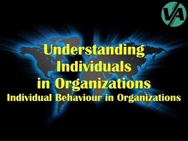 Understanding Individuals in Organization