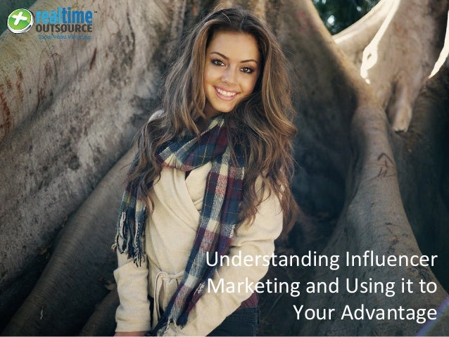 Understanding Influencer Marketing and Using it to Your Advantage