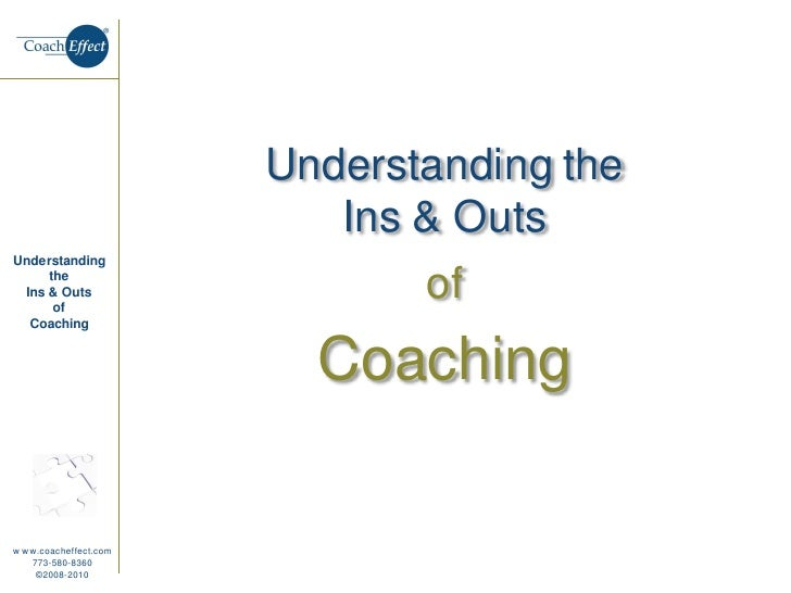 Understanding the                           Ins & Outs Understanding      the  Ins & Outs       of                        ...