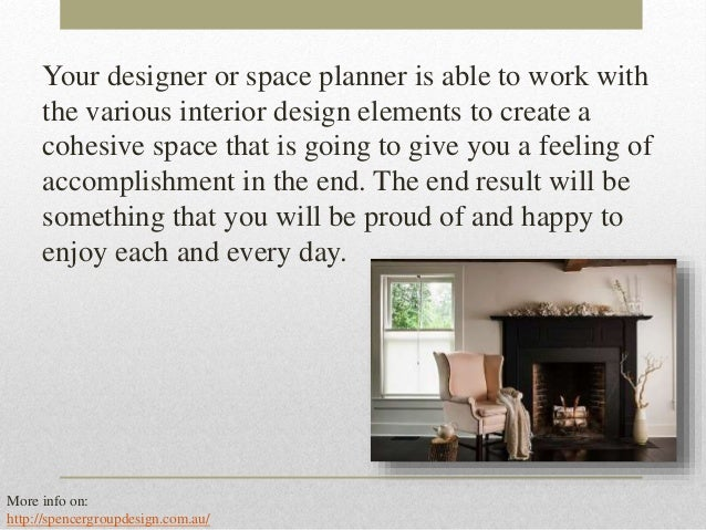 7 Your Designer Or Space Planner Is Able To Work With The Various Interior Design Elements