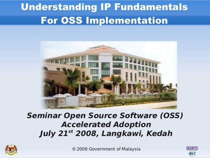 Understanding IP Fundamentals    For OSS Implementation      Seminar Open Source Software (OSS)          Accelerated Adopt...