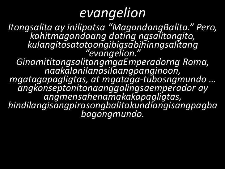 """evangelion<br />Itongsalita ay inilipatsa """"MagandangBalita."""" Pero, kahitmagandaang dating ngsalitangito, kulangitosatotoon..."""