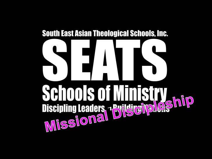 South East Asian Theological Schools, Inc.<br />SEATS<br />Schools of Ministry<br />Discipling Leaders<br />Building Natio...