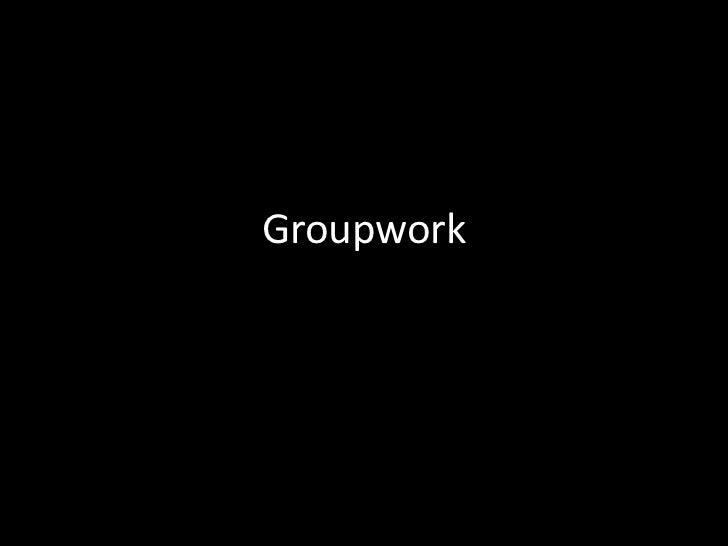 Groupwork<br />