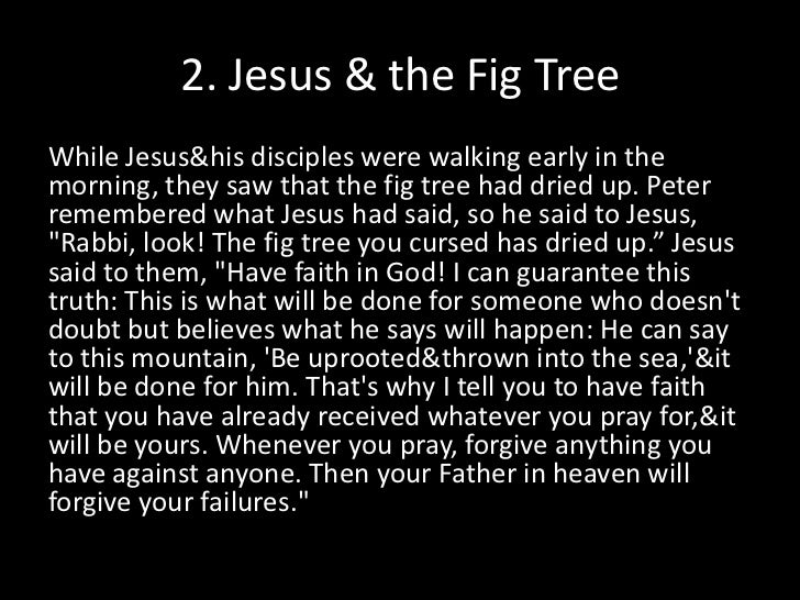 2. Jesus & the Fig Tree<br />While Jesus & his disciples were walking early in the morning, they saw that the fig tree had...
