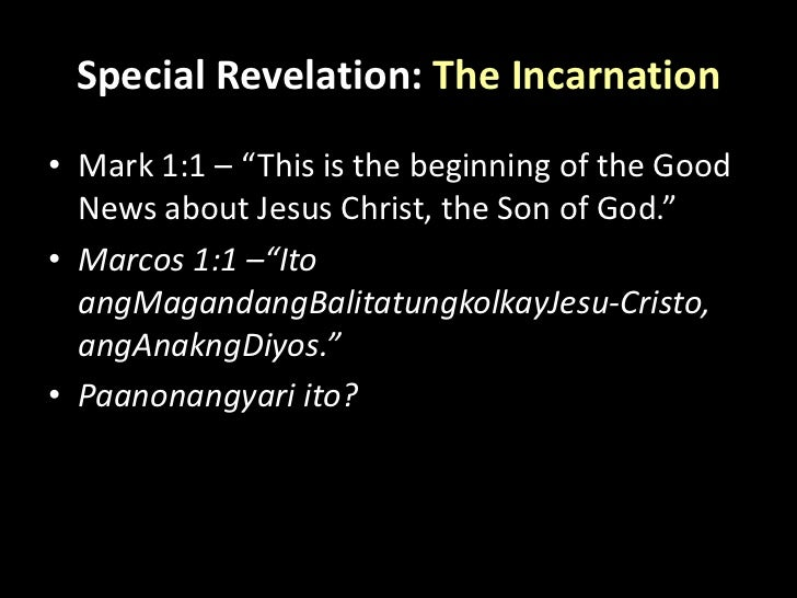 """Special Revelation: The Incarnation<br />Mark 1:1 – """"This is the beginning of the Good News about Jesus Christ, the Son of..."""