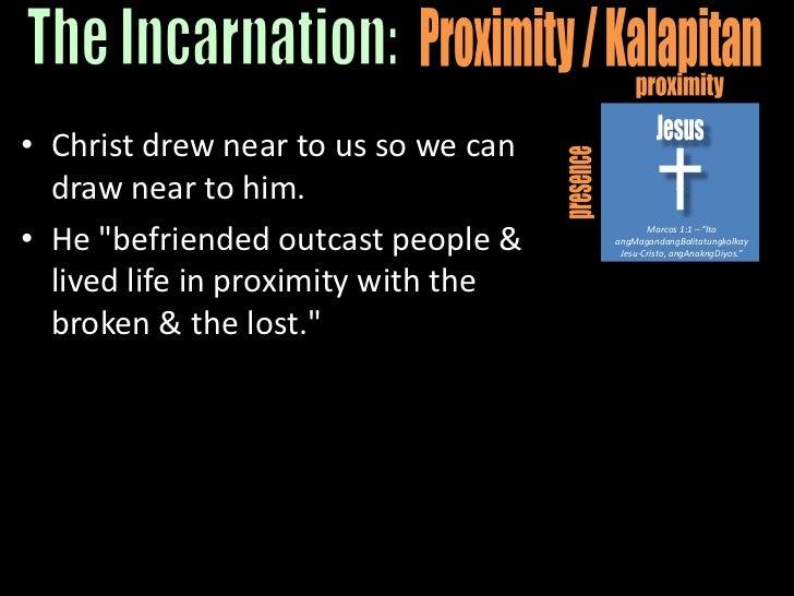 "proximity<br />Jesus<br />presence<br />Marcos 1:1 – ""Ito angMagandangBalitatungkolkayJesu-Cristo, angAnakngDiyos.""<br />T..."