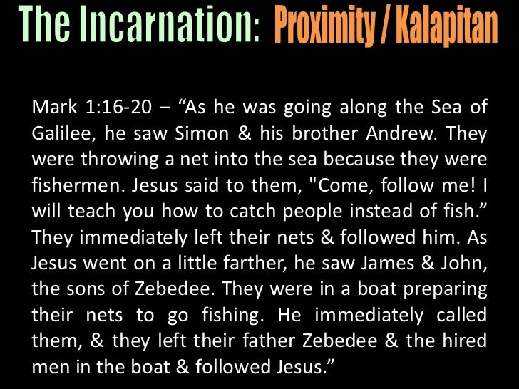 """Mark 1:16-20 – """"As he was going along the Sea of Galilee, he saw Simon & his brother Andrew. They were throwing a net into..."""