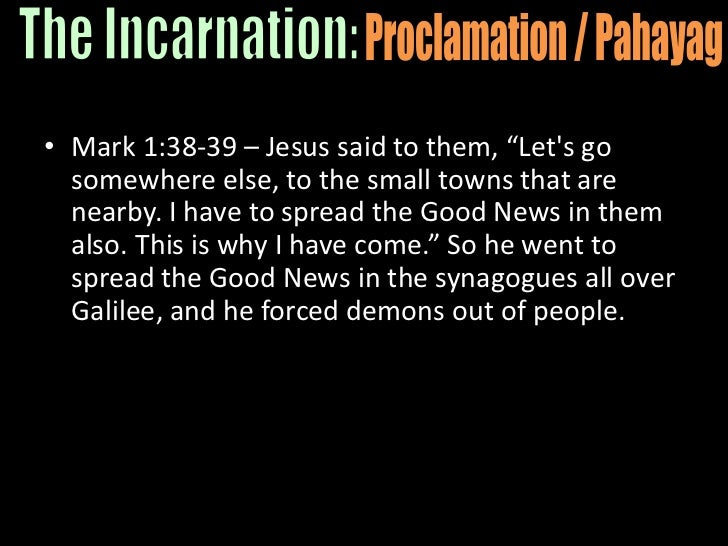 """Mark 1:38-39 – Jesus said to them, """"Let's go somewhere else, to the small towns that are nearby. I have to spread the Good..."""