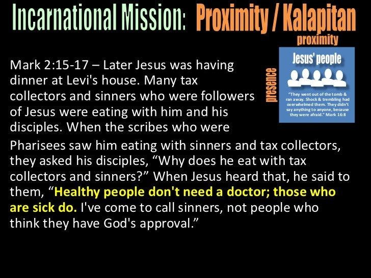 "What dangers exist?</li></li></ul><li>proximity<br />Jesus<br />Jesus' people<br />presence<br />""They went out of the tom..."