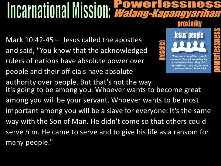 Powerlessness<br />Walang-Kapangyarihan<br />proximity<br />Jesus<br />Jesus' people<br />powerlessness<br />presence<br /...