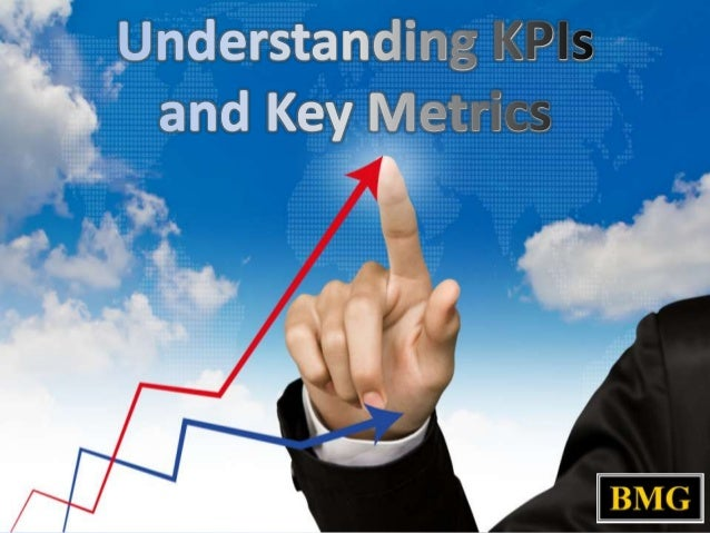 Understanding KPIs and Key Metrics