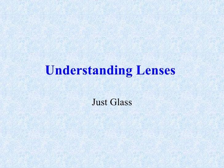 Understanding Lenses   Just Glass