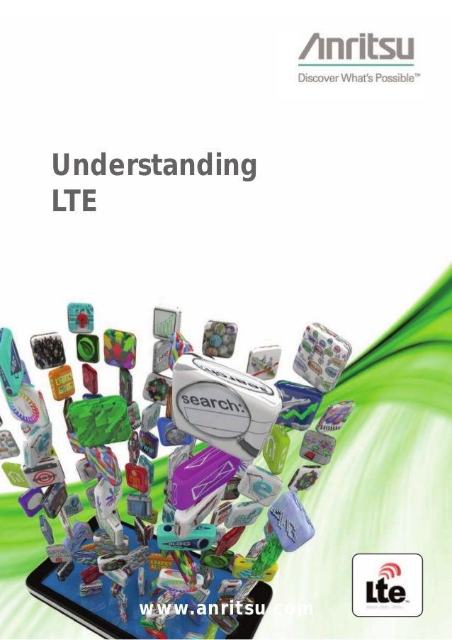 Understanding LTE www.anritsu.com