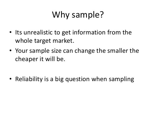 How to make effective samples. • Avoid bias- Males and females will have differing opinions as well as people from differe...