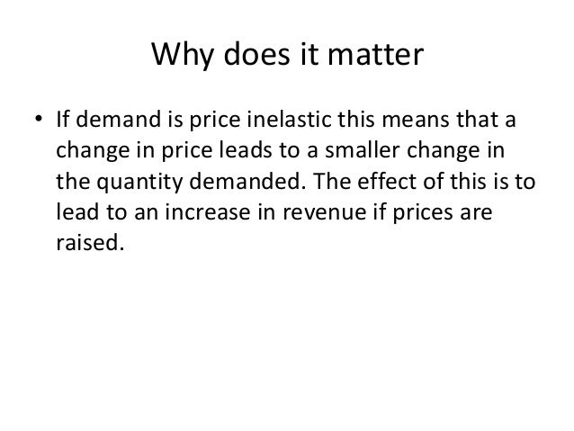 By comparison if demand is price elastic then a price increase leads to a bigger percentage fall in the quantity demanded ...