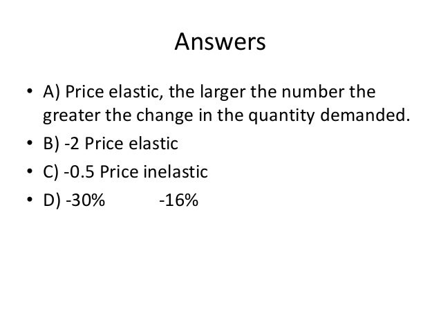 Income elasticity of demand • Normal product – Increase in income results in an increase in demand. • Inferior – Income fa...