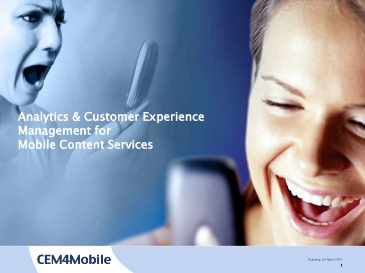 Tuesday, 26 April 2011<br />1<br />Analytics & Customer Experience Management for Mobile Content Services<br />