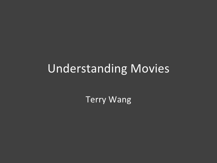 Understanding Movies Terry Wang