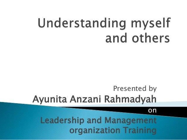 Presented by  Ayunita Anzani Rahmadyah  on  Leadership and Management organization Training