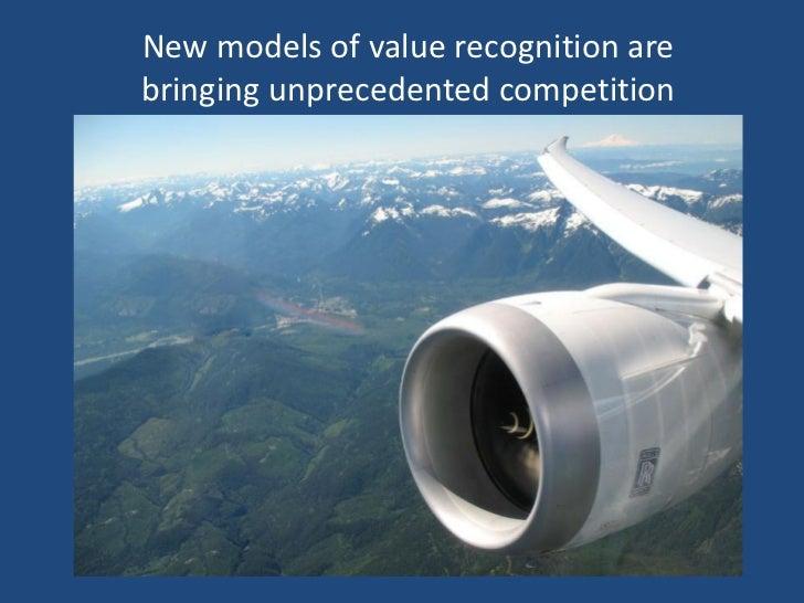 New models of value recognition arebringing unprecedented competition