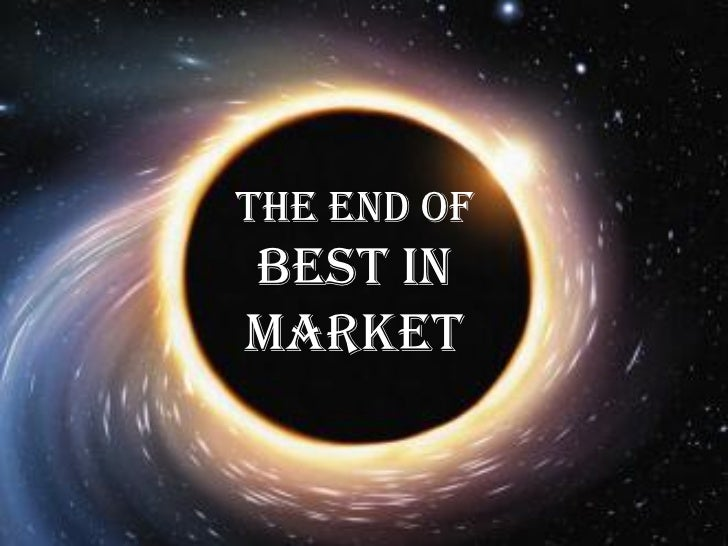 The End ofBest inMarket
