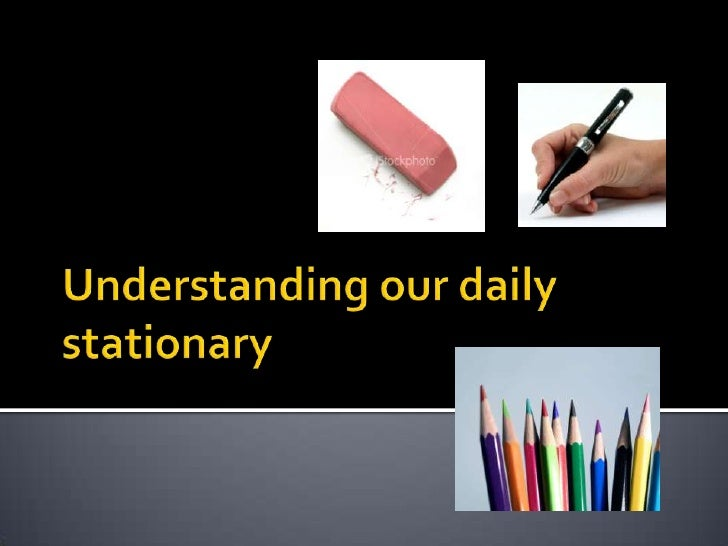 Understanding our daily stationary<br />