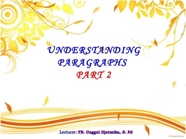 UNDERSTANDING PARAGRAPHS PART 2