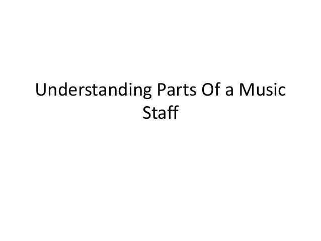 Understanding Parts Of a Music            Staff