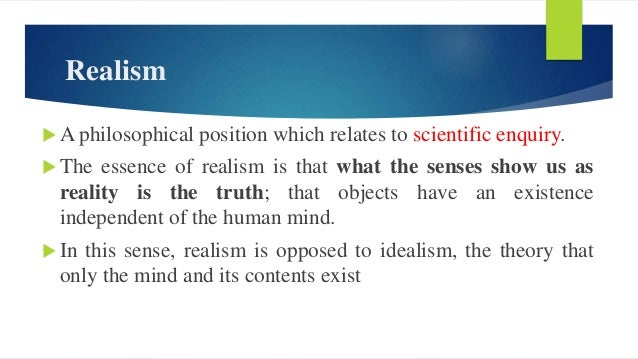 Direct realism and critical realism  Direct realism: what we experience through our senses presents the world accurately....