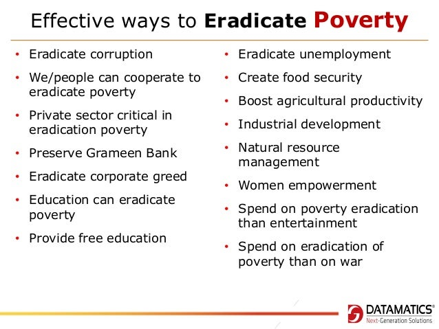 how to eradicate poverty in india 2016-5-17  pathways to prosperity: an e-symposium  the rapid decline in india's poverty levels in the recent decade augurs well for the country's efforts to eradicate.