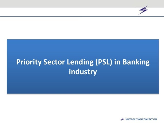 Priority Sector Lending (PSL) in Banking  industry