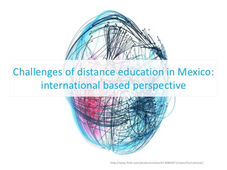 Challenges of distance education in Mexico:      international based perspective                    http://www.flickr.com/...