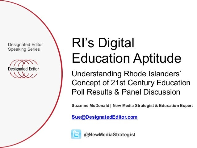 RI's Digital  Education Aptitude  Designated Editor  Speaking Series  Understanding Rhode Islanders'  Concept of 21st Cent...