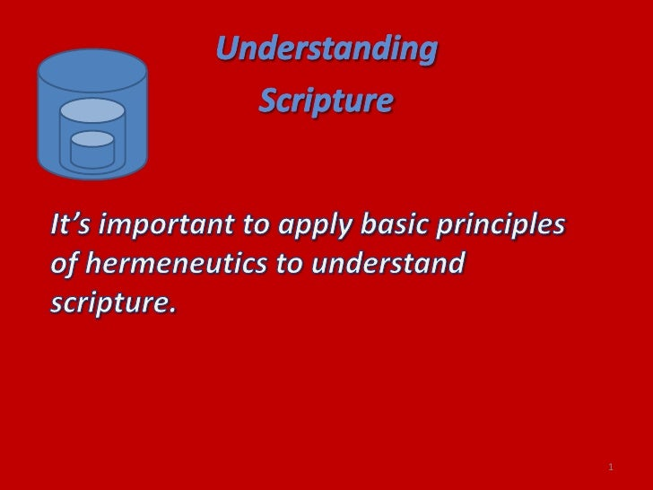 Understanding <br />Scripture<br />It's important to apply basic principles of hermeneutics to understand scripture.<br />...