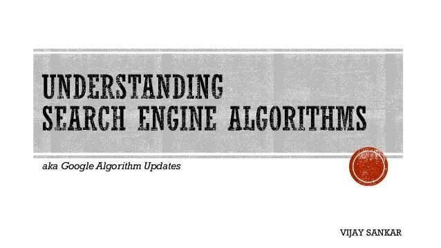 aka Google Algorithm Updates VIJAY SANKAR