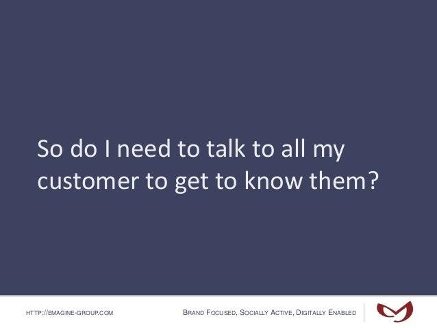 Understanding & Segmenting Your Customer - Part I Slide 3