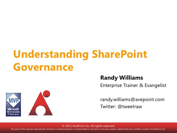Understanding SharePoint Governance<br />Randy Williams<br />Enterprise Trainer & Evangelist<br />randy.williams@avepoint....